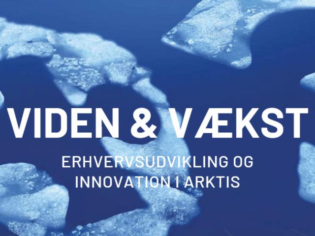 Viden & Vækst – Erhvervsudvikling og Innovation i Arktis